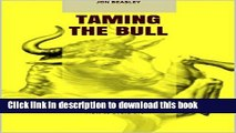 "Read IT Project Management: ""Taming The Bull"": Delivering Successful IT Projects Using the Lessons"
