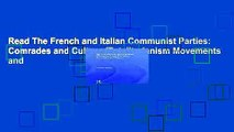 Read The French and Italian Communist Parties: Comrades and Culture (Totalitarianism Movements and