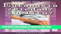 [PDF]  Eutanasia, piedad?, delito?/ Euthanasia, Mercy?, Crime?  [Download] Online