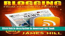 Read Blogging: From Passion to Profits! (Blogging, Blogs) Ebook Free
