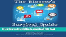 Read The Blogger s Survival Guide: Tips and Tricks for Parent Bloggers, Wordsmiths and Enthusiasts