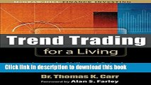 Read Trend Trading for a Living: Learn the Skills and Gain the Confidence to Trade for a Living