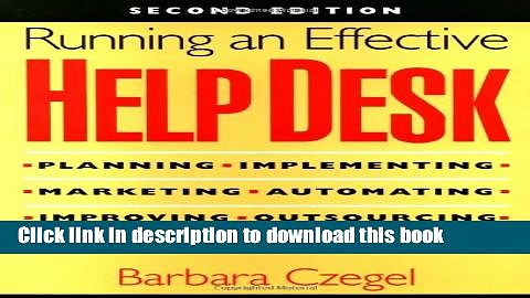 PDF Running an Effective Help Desk: Planning, Implementing, Marketing, Automating, Improving,