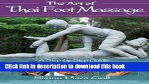Download The Art of Thai Foot Massage: A Step-by-Step Guide  Read Online