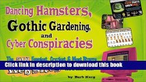 Download Dancing Hamsters, Gothic Gardening, and Cyber Conspiracies Ebook Free
