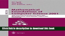 Read Mathematical Foundations of Computer Science 2001: 26th International Symposium, MFCS 2001