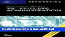 Download 70-228 MCSE Guide to MS SQL Server 2000 Administration (Networking (Course Techn PDF Free