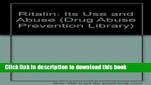 Download Ritalin: Its Use and Abuse (Drug Abuse Prevention Library)  PDF Online