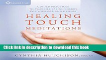 Read Books Healing Touch Meditations: Guided Practices to Awaken Healing Energy for Yourself and