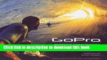 Read GoPro: Professional Guide to Filmmaking [covers the HERO4 and all GoPro cameras] PDF Free
