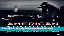 Read American Apartheid: Segregation and the Making of the Underclass  Ebook Online