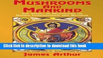 Download Mushrooms and Mankind: The Impact of Mushrooms on Human Consciousness and Religion  PDF