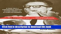 Read Strange Case of the Mad Professor: A True Tale Of Endangered Species, Illegal Drugs, And