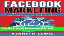 Read Facebook Marketing: 25 Best Strategies on Using Facebook for Advertising   Making Money