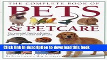 Read The Complete Book of Pets   Petcare: The essential family reference guide to pet breeds and