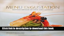 Read Books Menu Degustation: Tasting Menus of New Asian Cuisine E-Book Free