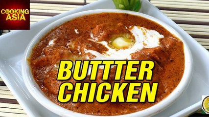 How To Make Butter Chicken | Tasty Recipe | Cooking Asia