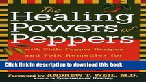 Read The Healing Powers of Peppers: With Chile Pepper Recipes and Folk Remedies for Better Health