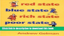 [PDF] Red State, Blue State, Rich State, Poor State: Why Americans Vote the Way They Do [Read]