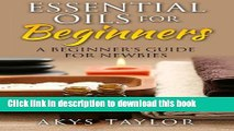 Read Essential Oils For Beginners: A Beginner s Guide For Newbies  Ebook Free
