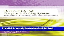 Read Books ICD-10-CM Diagnostic Coding System: Education, Planning and Implementation With Premium