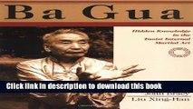 [PDF]  Ba Gua: Hidden Knowledge in the Taoist Internal Martial Art  [Read] Full Ebook