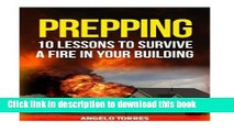 Read Prepping: 10 Lessons to Survive a Fire in Your Building (prepping, prepping books, prepper