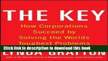 Read Books The Key: How Corporations Succeed by Solving the World s Toughest Problems E-Book