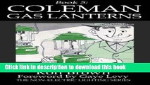 Read Book 5:  Coleman Gas Lanterns (The Non-Electric Lighting Series) PDF Online