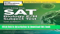Download Cracking the SAT Biology E/M Subject Test, 15th Edition (College Test Preparation) PDF Free