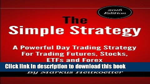 Read Books The Simple Strategy – A Powerful Day Trading Strategy For Trading Futures, Stocks, ETFs