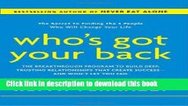 Read Books Who s Got Your Back: The Breakthrough Program to Build Deep, Trusting Relationships