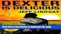PDF Dexter Is Delicious: Dexter Morgan (5) Free Books