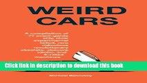 Read Book Weird Cars: A compilation of 77 avant garde silly, slow, experimental, failed, rare,