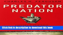 Read Books Predator Nation: Corporate Criminals, Political Corruption, and the Hijacking of