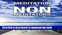 Read Meditation for Non-Meditators: Learn to Meditate in Five Minutes  PDF Free