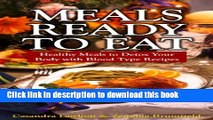 Read Meals Ready To Eat: Healthy Meals to Detox Your Body with Blood Type Recipes Ebook Free