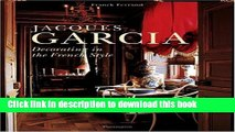 Read Book Jacques Garcia: Decorating in the French style E-Book Free