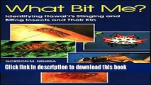 [PDF]  What Bit Me?: Identifying Hawai i s Stinging and Biting Insects and Their Kin  [Download]