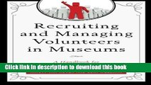 Read Books Recruiting and Managing Volunteers in Museums: A Handbook for Volunteer Management