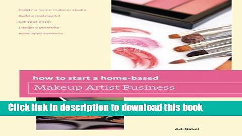 Download Books How to Start a Home-based Makeup Artist Business (Home-Based Business Series)