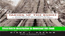 Download Taking Up The Runes: A Complete Guide To Using Runes In Spells, Rituals, Divination, And