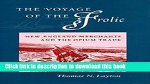 Read Books The Voyage of the Frolic: New England Merchants and the Opium Trade E-Book Free