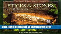 Download Sticks   Stones: The Art of Grilling on Plank, Vine and Stone (Game   Fish Mastery