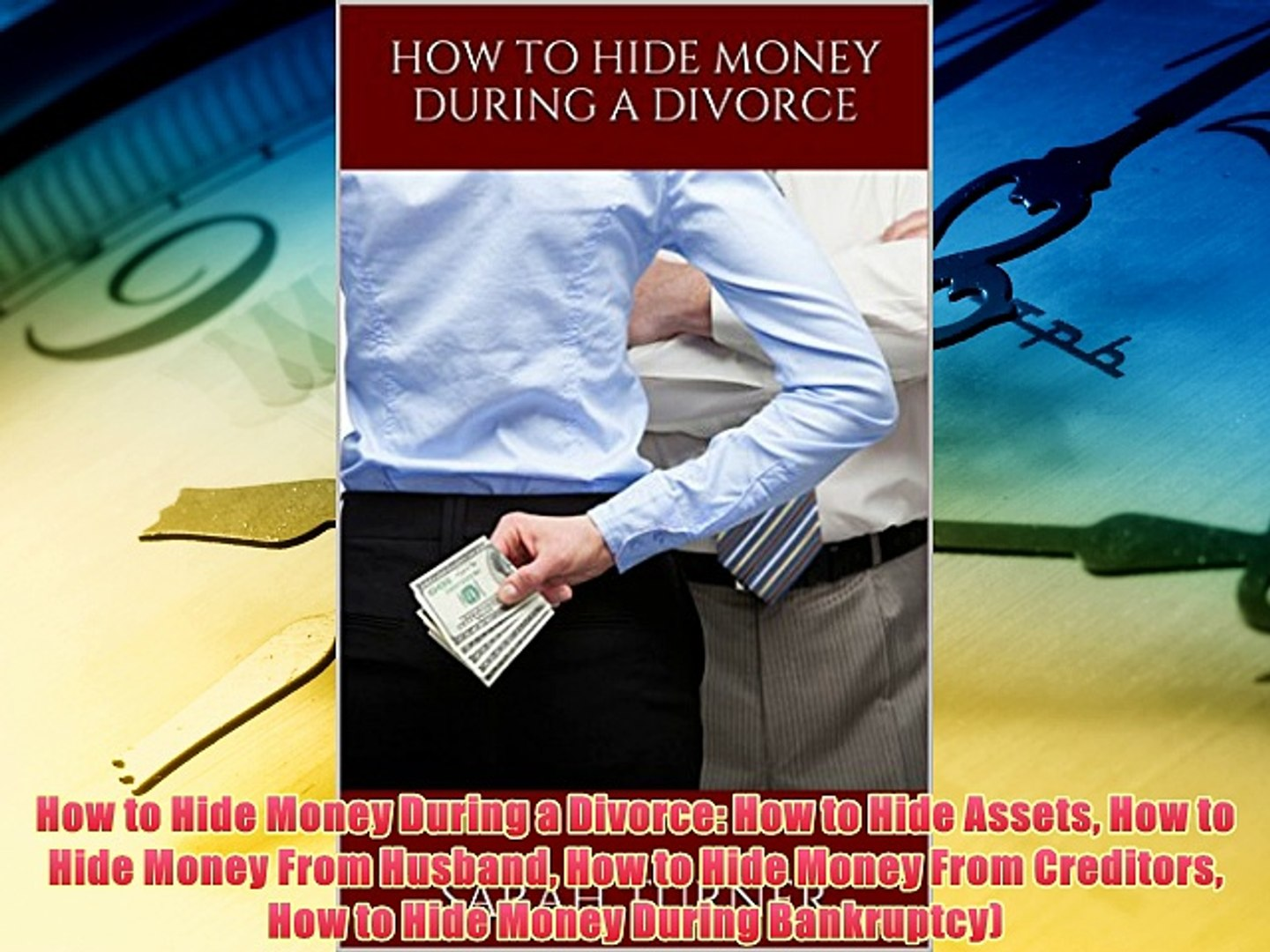 Popular book How to Hide Money During a Divorce: How to Hide Assets How to Hide Money From