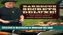 Read BBQ Secrets Deluxe: The Very Best Recipes, Tips   Tricks from a Barbecue Champion Ebook Free