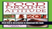 Download Food Drying with an Attitude: A Fun and Fabulous Guide to Creating Snacks, Meals, and