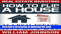 Read Real Estate Investing: How to Flip a House as a Real Estate Investor  Ebook Free