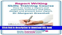 Read Report Writing Skills Training Course - How to Write a Report and Executive Summary, and