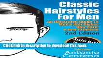 Read Classic Hairstyles for Men - An Illustrated Guide To Men s Hair Style, Hair Care   Hair
